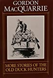 More Stories of the Old Duck Hunters (Game & Fish Mastery Library) by Gordon MacQuarrie (1996-06-04)