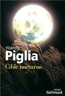 Cible nocturne, Piglia, Ricardo