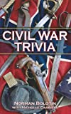 Civil War Trivia, Norman Bolotin, 1926700317