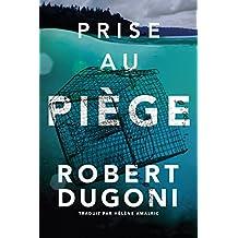 Prise au piège (Les enquêtes de Tracy Crosswhite t. 4) (French Edition)