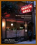img - for Tadich Grill: The Story of San Francisco's Oldest Restaurant, With Recipes by John Briscoe (2002-10-21) book / textbook / text book