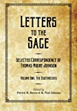 Letters to the Sage: Collected Correspondence of Thomas Moore Johnson: Volume One: The Esotericists