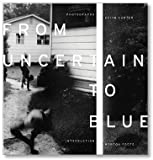 Keith Carter, Horton Foote'sFrom Uncertain to Blue (Bill and Alice Wright Photography Series) [Hardcover]2011
