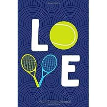 LOVE Tennis Journal: Tennis Ball and Racket Notebook for Writing
