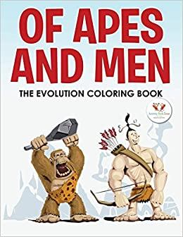 Of Apes and Men -- The Evolution Coloring Book: Activity Book Zone ...
