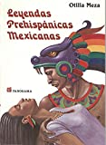 Leyendas prehispanicas Mexicanas/ Prehispanic