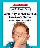 Let's Play a Five Senses Guessing Game, Amanda Miller, 0531148718