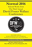 img - for Normal 2016: Selected Works from the Third Annual David Foster Wallace Conferenc book / textbook / text book