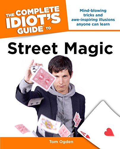 Image for The Complete Idiot's Guide to Street Magic