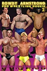 Rowdy Armstrong 2: Pro Wrestling Rookie (Volume 2) Paperback