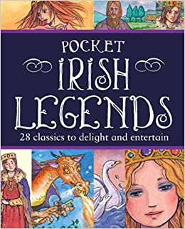 Pocket Irish Legends Fiona Biggs Tony Potter Kay Dixey - Irish legends