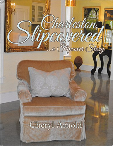 Fabric Slipcovered - Charleston, Slipcovered…a Slipcover Story