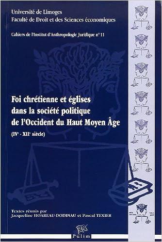 En ligne téléchargement gratuit Foi chrétienne et églises dans la société politique de l'Occident du Haut Moyen Age : 4e-12e siècles pdf epub