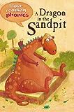 A Dragon in the Sandbox (I Love Reading Phonics Level 1)