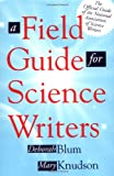 A Field Guide for Science Writers, , 0195124944