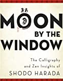 Moon by the Window: The Calligraphy and Zen