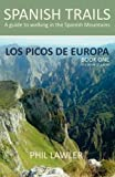 Picos De Europa - A Guide to Walking the Spanish Mountains (Spanish Trails - Book one)