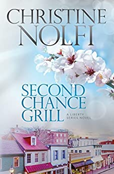 Second Chance Grill (Liberty Series Book 1) by [Nolfi, Christine]