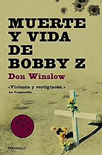 Muerte y vida de Bobby Z par Don Winslow