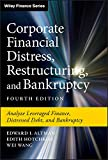 Corporate Financial Distress, Restructuring, and Bankruptcy: Analyze Leveraged Finance, Distressed Debt, and Bankruptcy (Wiley Finance)