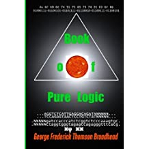 Book of Pure Logic: Studies and Analysis of the Bible and of Life