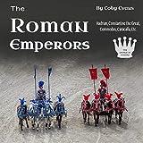 The Roman Emperors: Hadrian, Constantine the Great, Commodus, Caracalla, Etc.