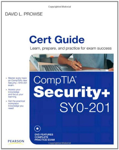 CompTIA Security+ SYO-201 Cert Guide by David L. Prowse, Publisher : Que