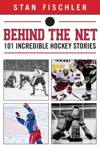 Stanley Hockey Rink - Behind the Net: 101 Incredible Hockey Stories