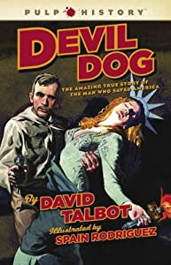 Devil Dog: The Amazing True Story of the Man Who Saved America[ DEVIL DOG: THE AMAZING TRUE STORY OF THE MAN WHO SAVED AMERICA ] by Talbot, David (Author) Oct-05-10[ Hardcover ]
