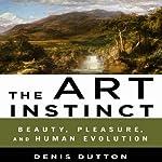 The Art Instinct: Beauty, Pleasure, and Human Evolution   Denis Dutton