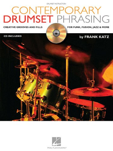 Contemporary Drumset Phrasing: Creative Grooves and Fills for Funk, Fusion, Jazz and More ()