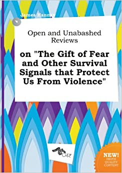 Open And Unabashed Reviews On The Gift Of Fear Other Survival Signals That Protect Us From Violence