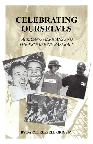 Celebrating Ourselves: African-Americans and the Promise of Baseball ebook