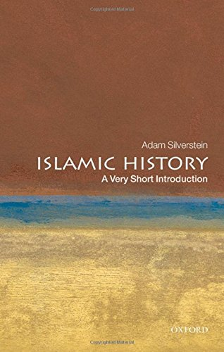 Islamic History: A Very Short Introduction [Adam J. Silverstein] (Tapa Blanda)