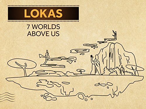Lokas - 7 Worlds Above Us