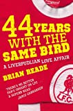 44 Years with the Same Bird, Brian Reade, 0330474251