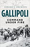img - for Gallipoli: Command Under Fire (General Military) book / textbook / text book