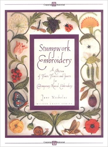 Stumpwork Embroidery A Collection Of Fruits Flowers Insects For