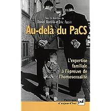 Au-delà du PaCS: L'expertise familiale à l'épreuve de l'homosexualité (Politique d'aujourd'hui) (French Edition)