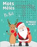 Mots mêlés de Noël: Mots cachés pour Adultes  | 32 puzzles  480 mots | avec les solutions | gros caractères.