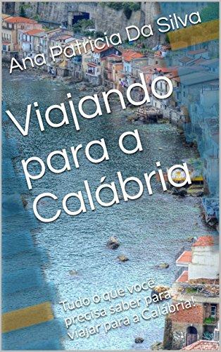 Viajando para a Calábria: Tudo o que você precisa saber para viajar para a Calábria!