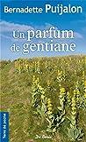 Parfum de gentiane (un)