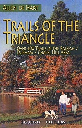 Trails of the Triangle: Over 400 Trails in the Raleigh/Durham/Chapel Hill - North Raleigh Hills Stores