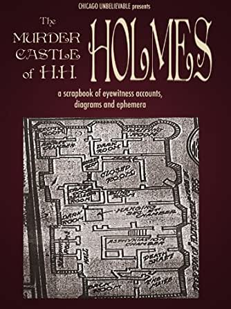 Amazon Com The Murder Castle Of Hh Holmes A Scrapbook Of
