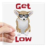 40ec4b0d245a CafePress Get Low with Corgis Sticker Square Bumper Sticker Car Decal