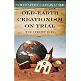 Old Earth Creationism On Trial: The Verdict Is In