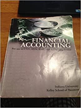 Financial accounting for use in c521 a524 a501 and accounting financial accounting for use in c521 a524 a501 and accounting primer indiana university kelley school of business robert libby patricia libby fandeluxe Choice Image