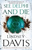 Front cover for the book See Delphi and Die by Lindsey Davis