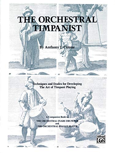 The Orchestral Timpanist: Techniques and Etudes for Developing the Art of Timpani Playing (The Orchestral Series)