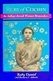 Ruby of Cochin : An Indian Jewish Woman Remembers, Daniels, Ruby and Johnson, Barbara, 0827605390
